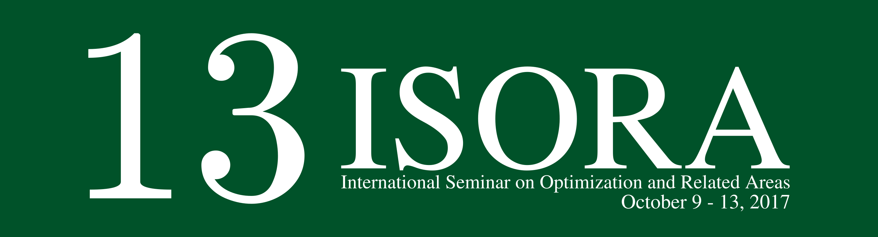 ISORA 2017: International Seminar on Optimization and Related Areas